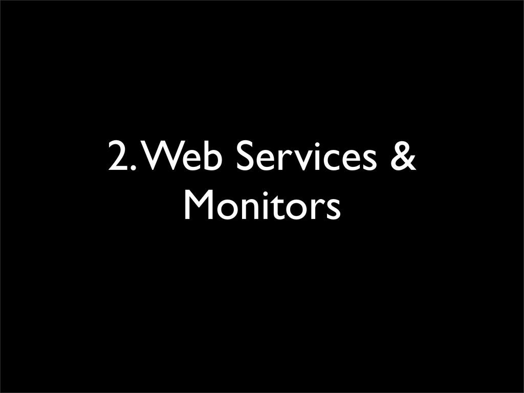 2. Web Services & Monitors