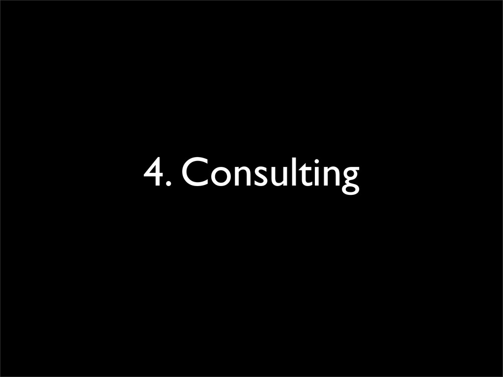 4. Consulting