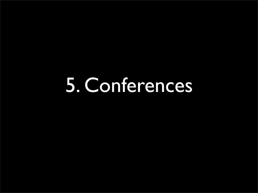 5. Conferences