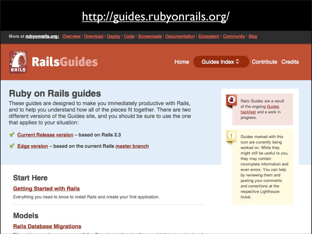 http://guides.rubyonrails.org/