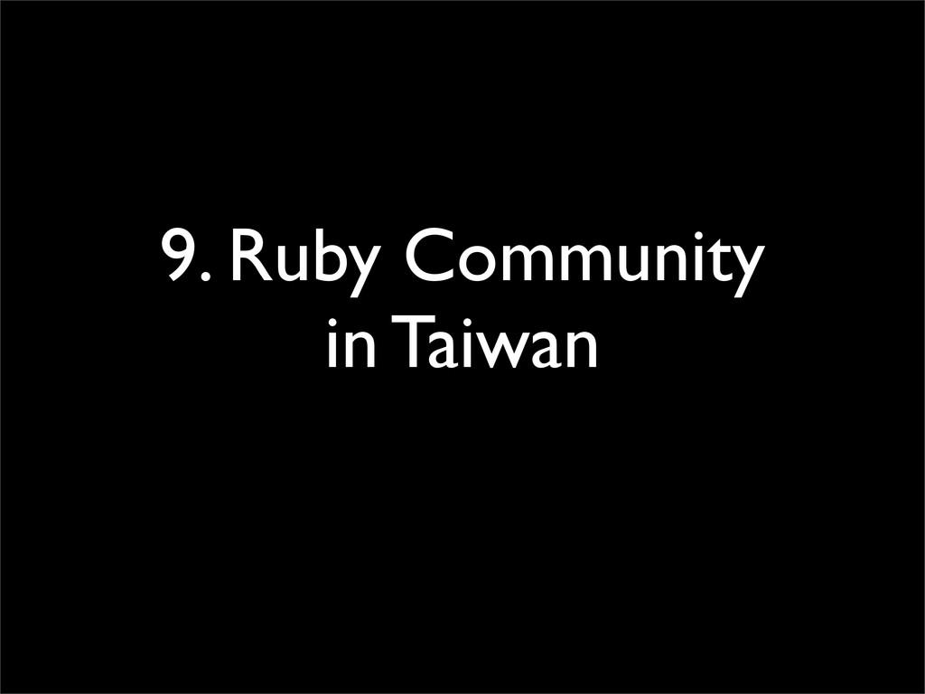 9. Ruby Community in Taiwan