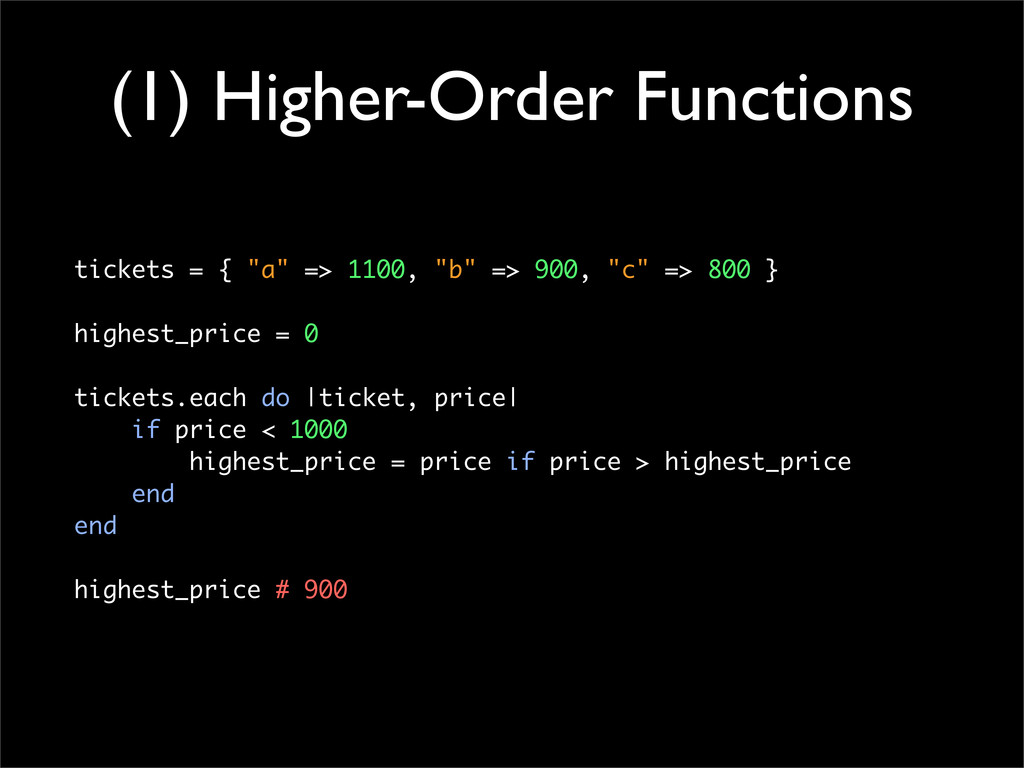 """(1) Higher-Order Functions tickets = { """"a"""" => 1..."""