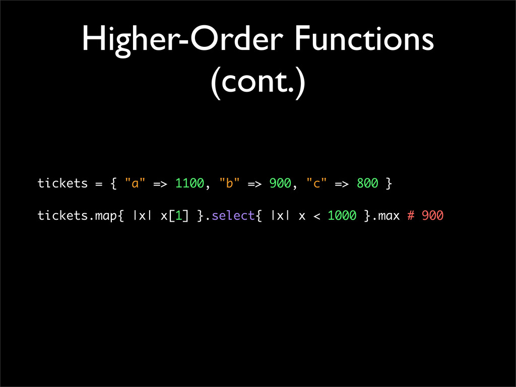 """Higher-Order Functions (cont.) tickets = { """"a"""" ..."""