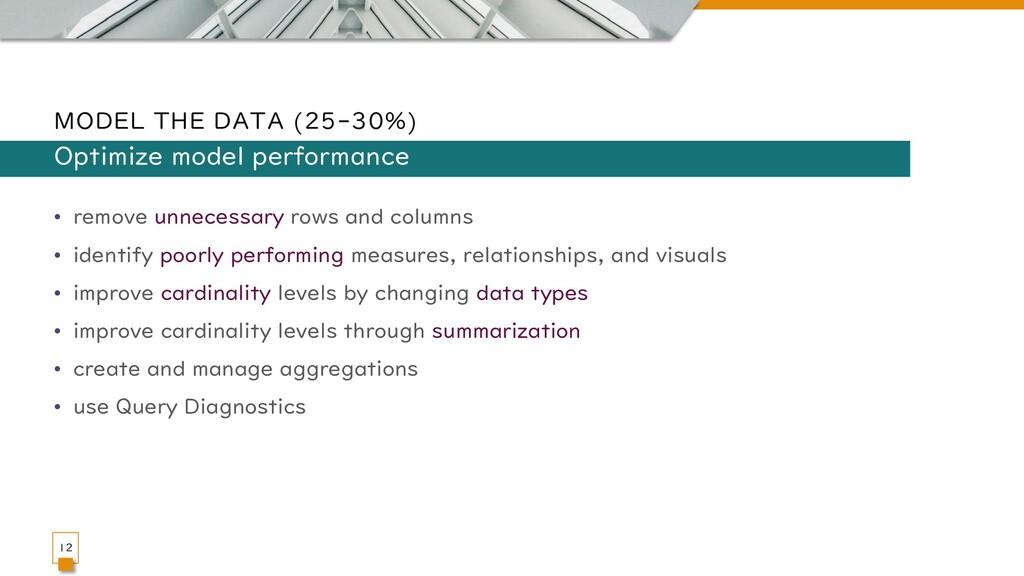 MODEL THE DATA (25-30%) • remove unnecessary ro...