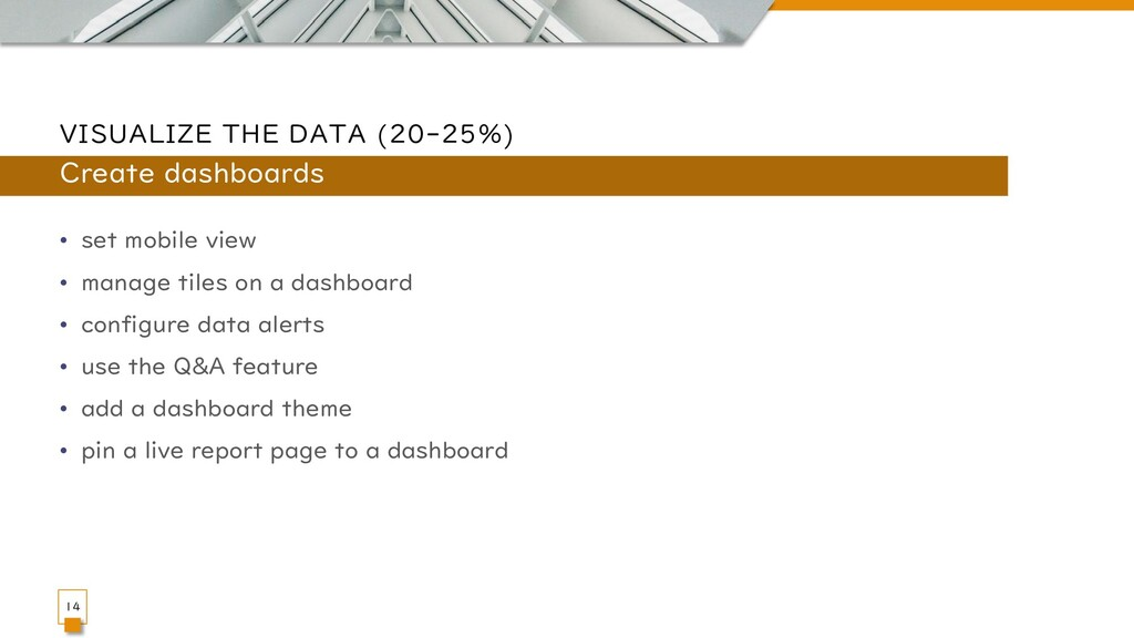 VISUALIZE THE DATA (20-25%) • set mobile view •...