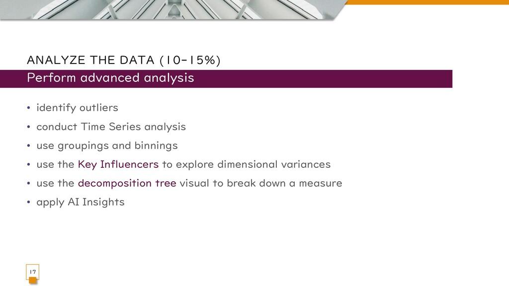 ANALYZE THE DATA (10-15%) • identify outliers •...