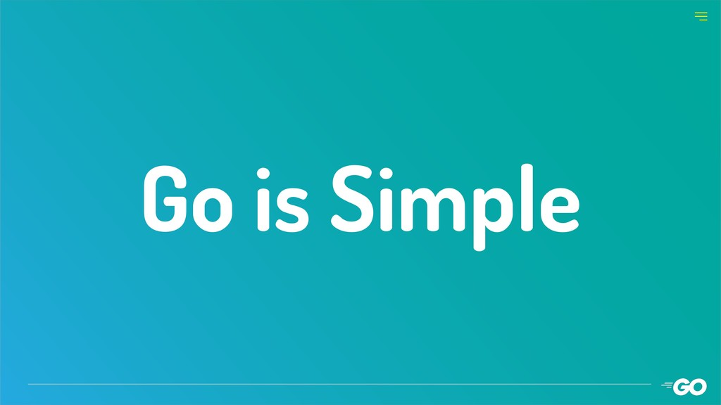 Go is Simple