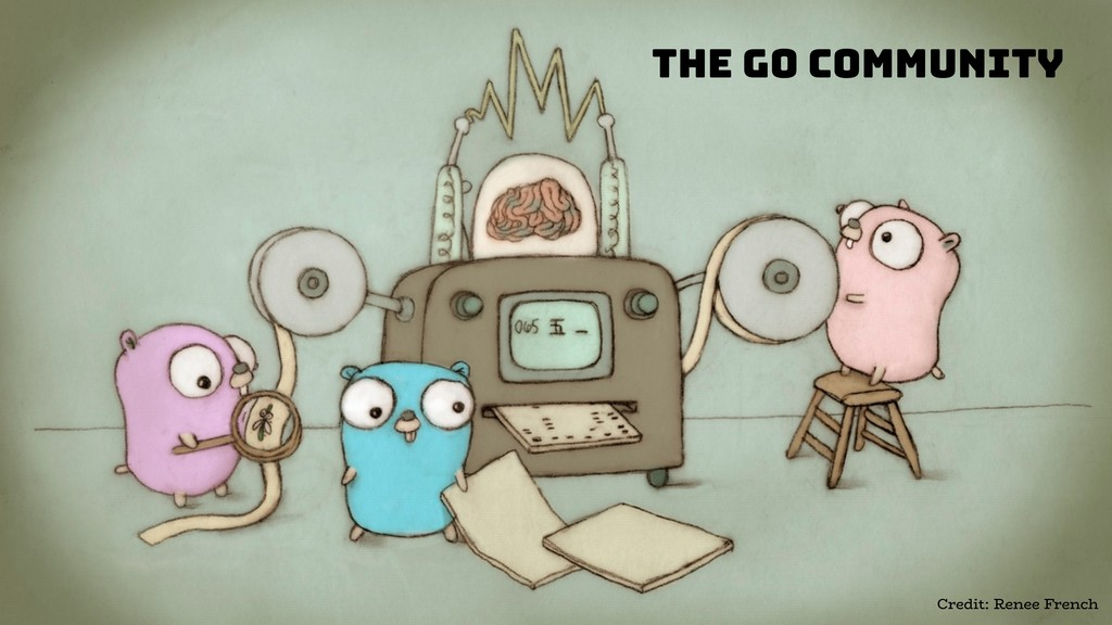 The Go Community Credit: Renee French