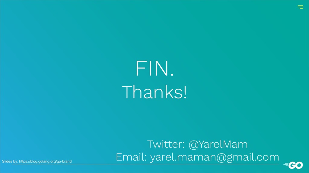 FIN. Thanks! Twitter: @YarelMam Email: yarel.ma...