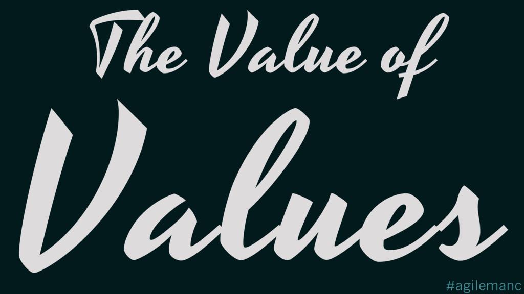 #agilemanc Values The Value of