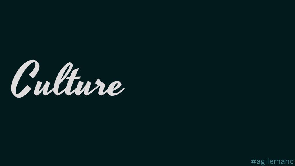 #agilemanc Culture