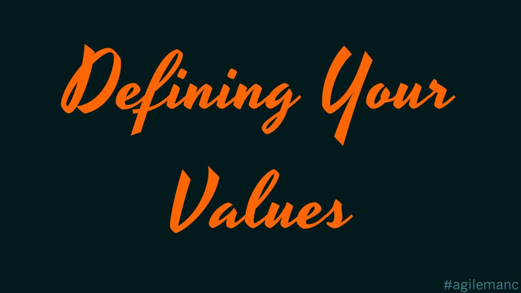 #agilemanc Defining Your Values