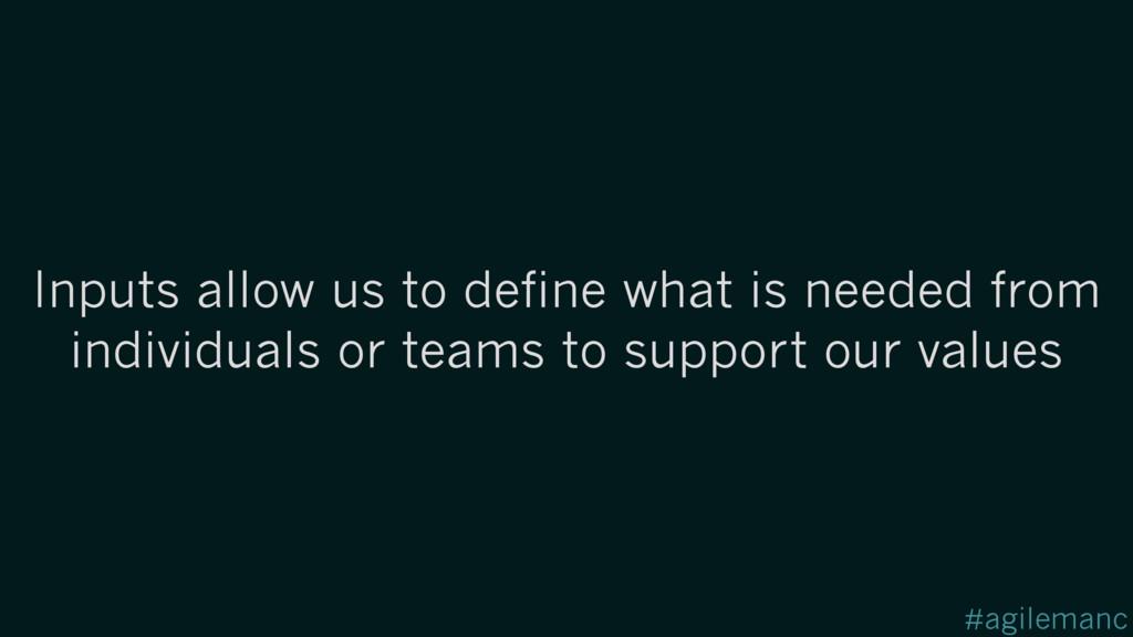 #agilemanc Inputs allow us to define what is ne...