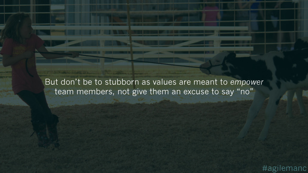 #agilemanc But don't be to stubborn as values a...
