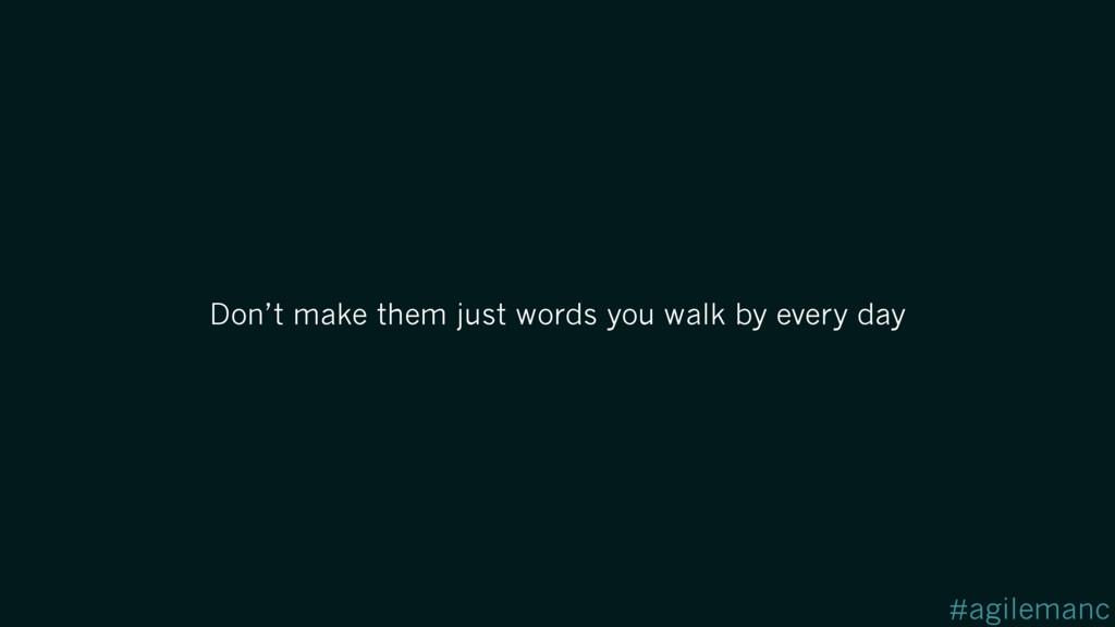 #agilemanc Don't make them just words you walk ...