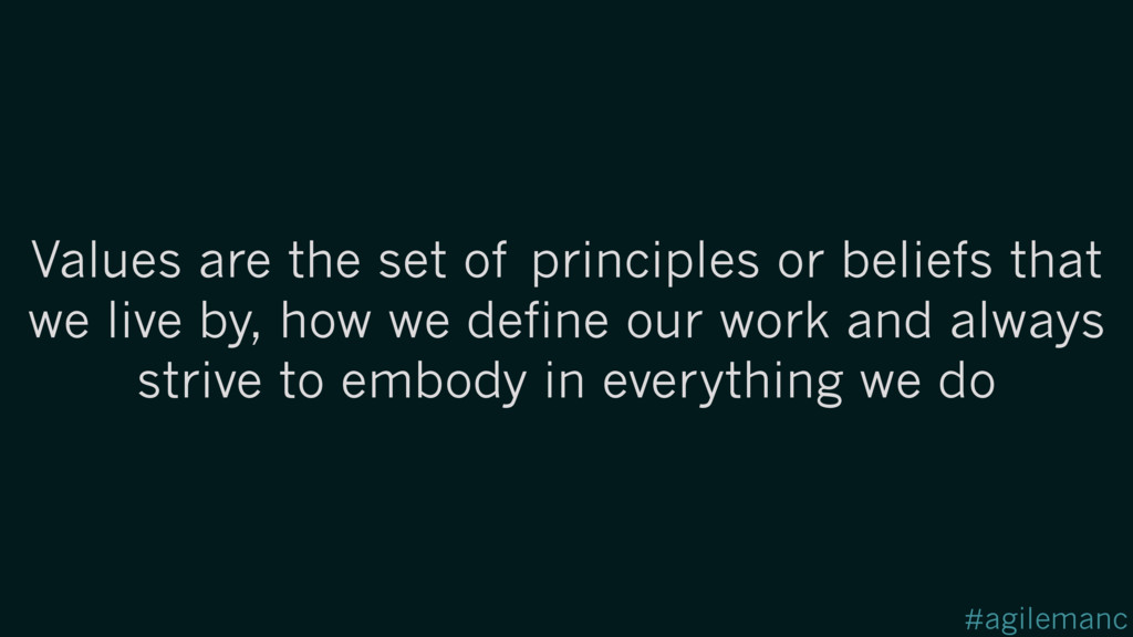 #agilemanc Values are the set of principles or ...