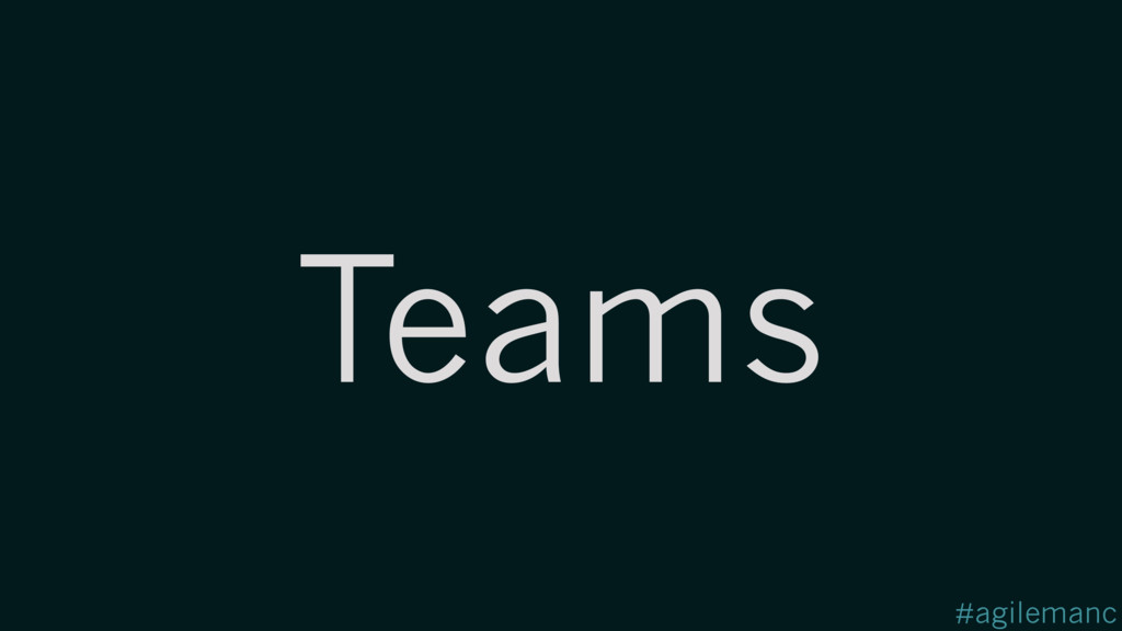 #agilemanc Teams
