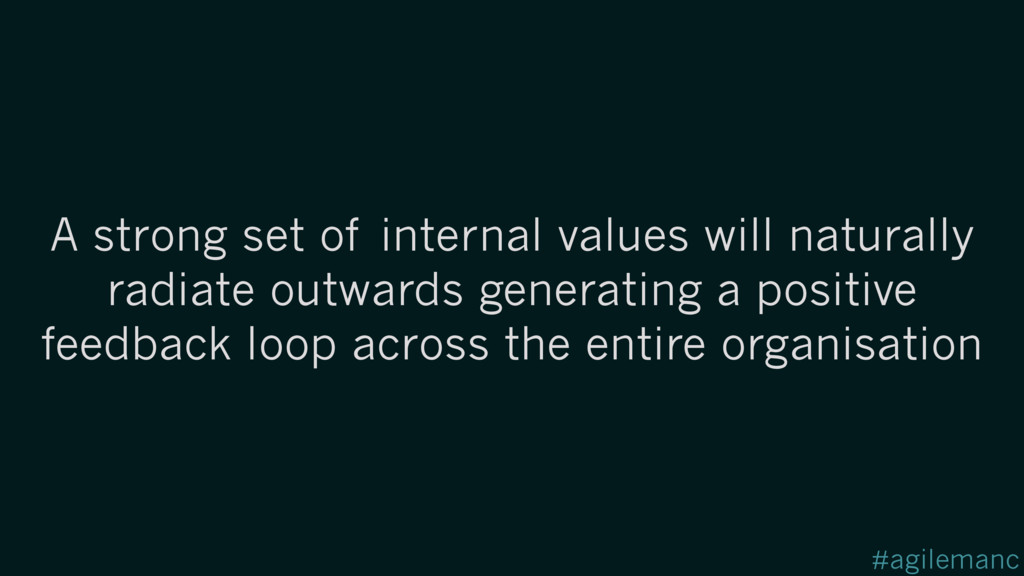 #agilemanc A strong set of internal values will...