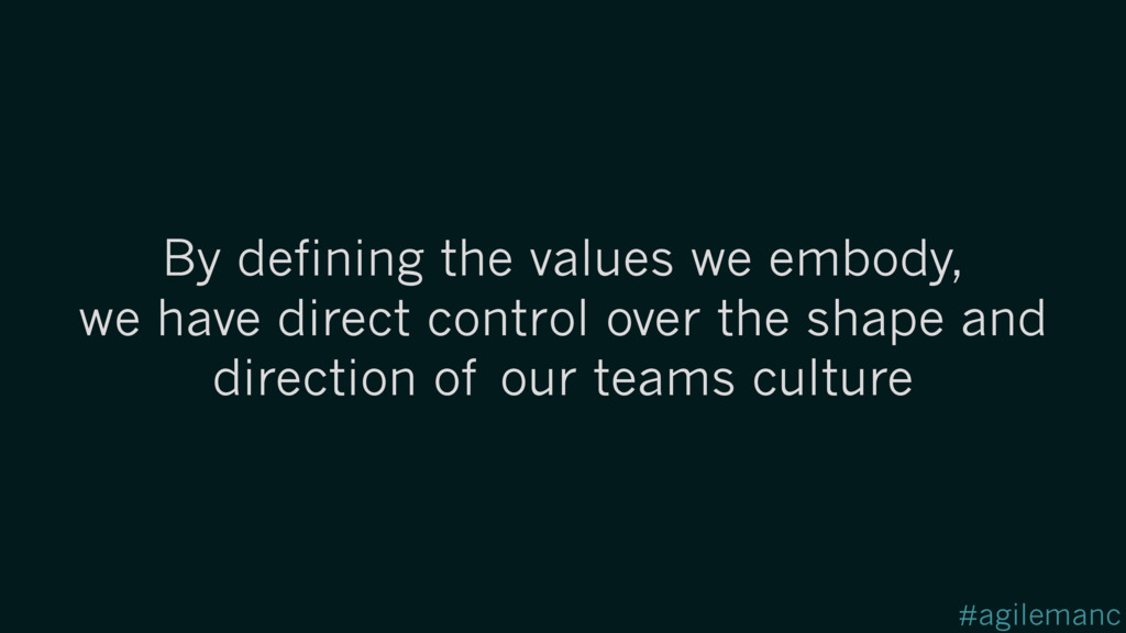 #agilemanc By defining the values we embody, we...