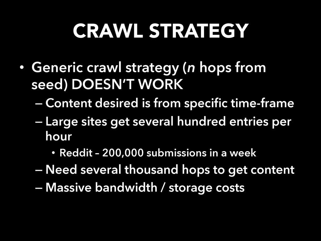 CRAWL STRATEGY • Generic crawl strategy (n ho...