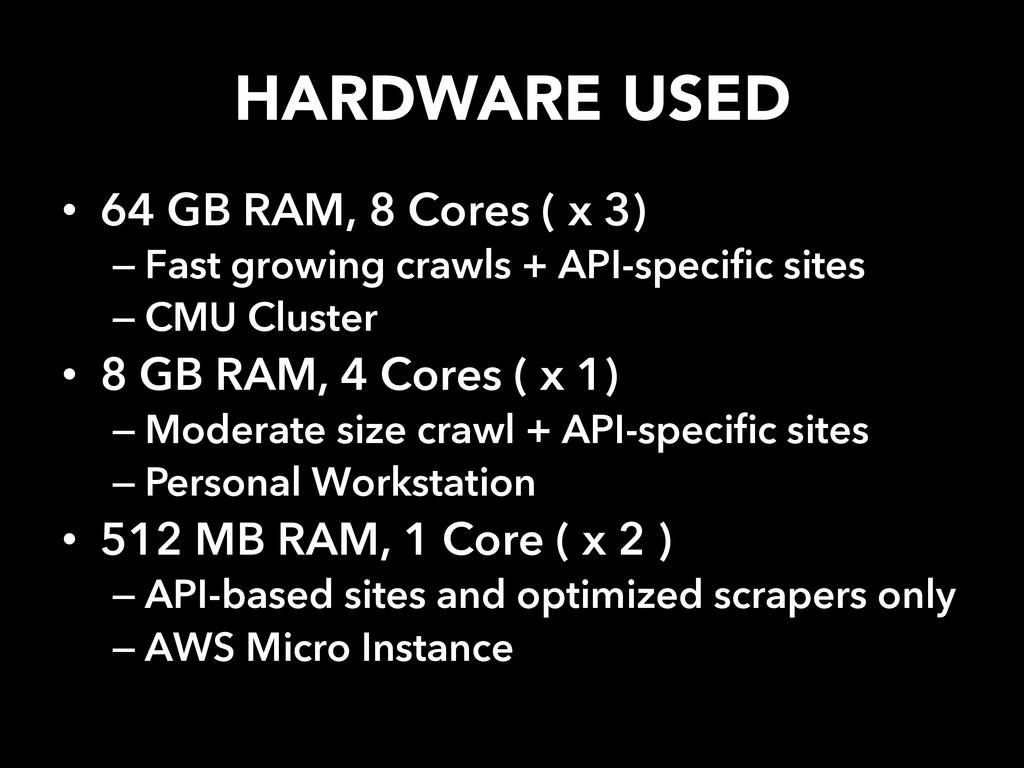 HARDWARE USED • 64 GB RAM, 8 Cores ( x 3) –F...