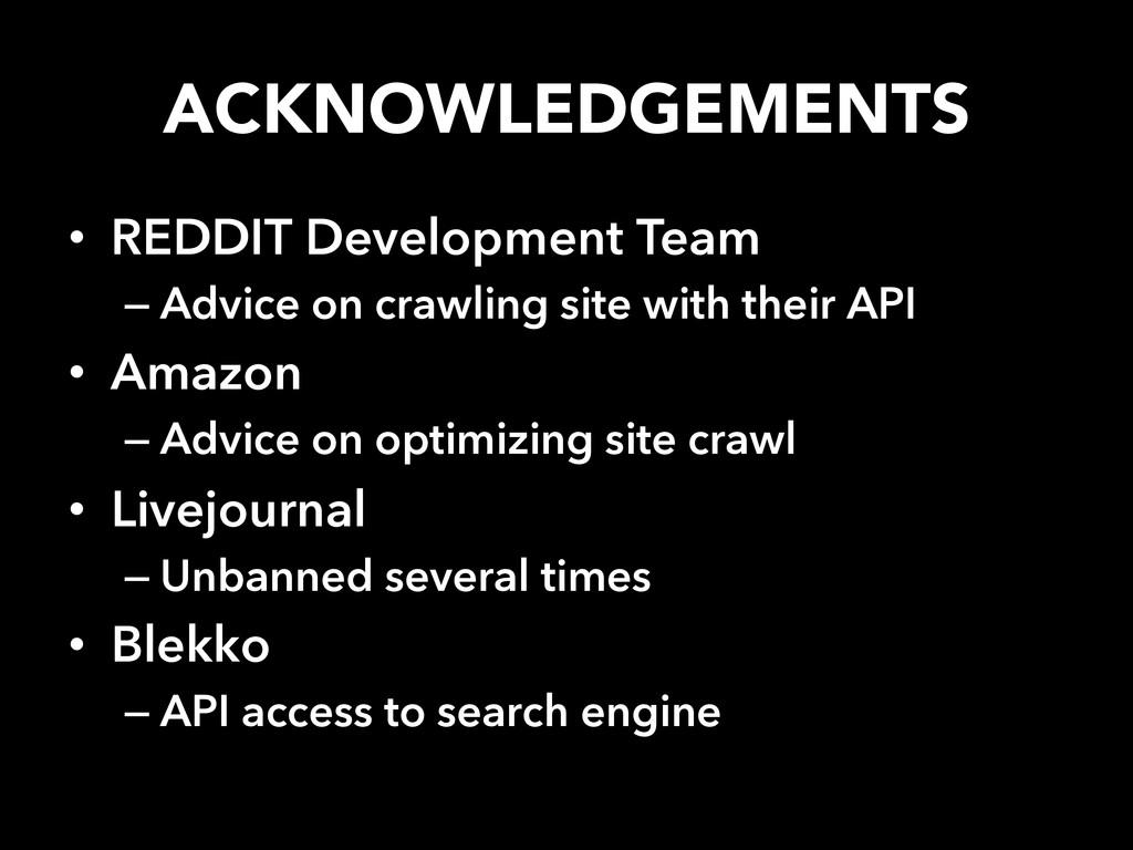 ACKNOWLEDGEMENTS • REDDIT Development Team –...