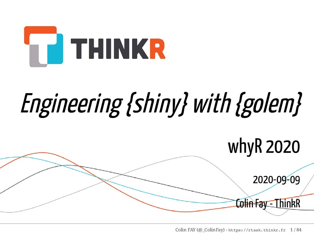 Engineering {shiny} with {golem} whyR 2020 2020...