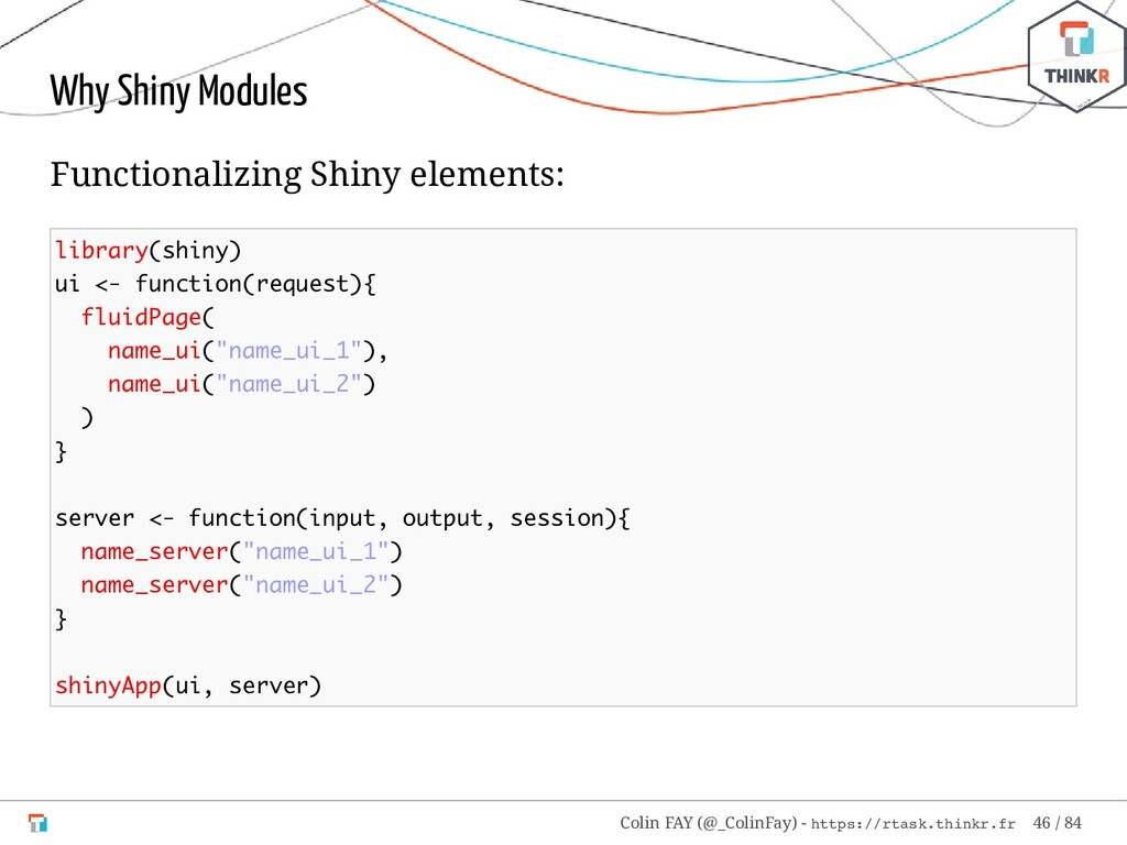 Why Shiny Modules Functionalizing Shiny element...
