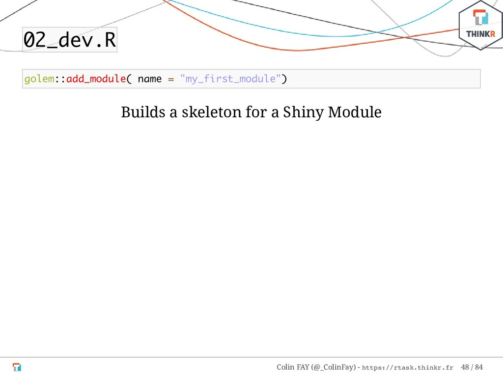 "02_dev.R golem::add_module( name = ""my_first_mo..."