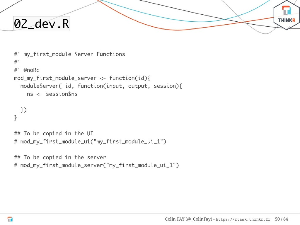 02_dev.R #' my_first_module Server Functions #'...