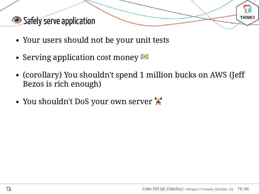 Safely serve application Your users should not...