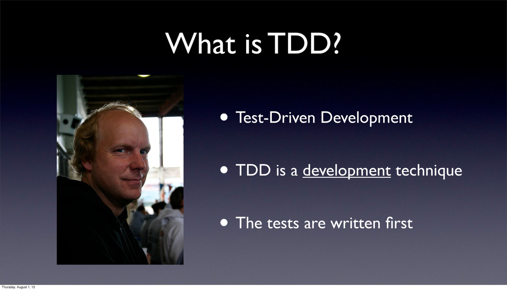 What is TDD? • Test-Driven Development • TDD is...