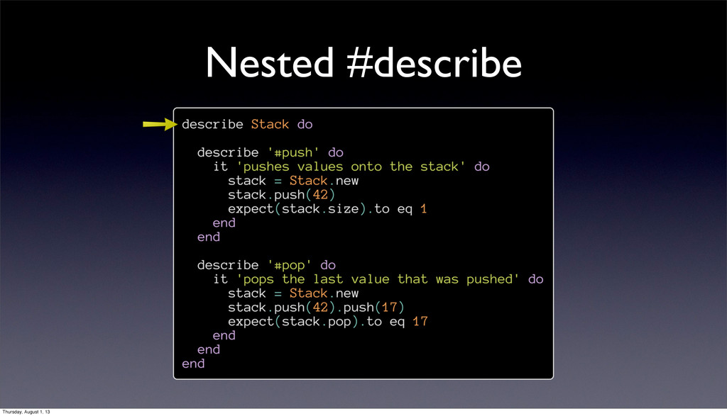 Nested #describe Thursday, August 1, 13