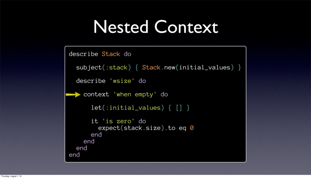 Nested Context Thursday, August 1, 13