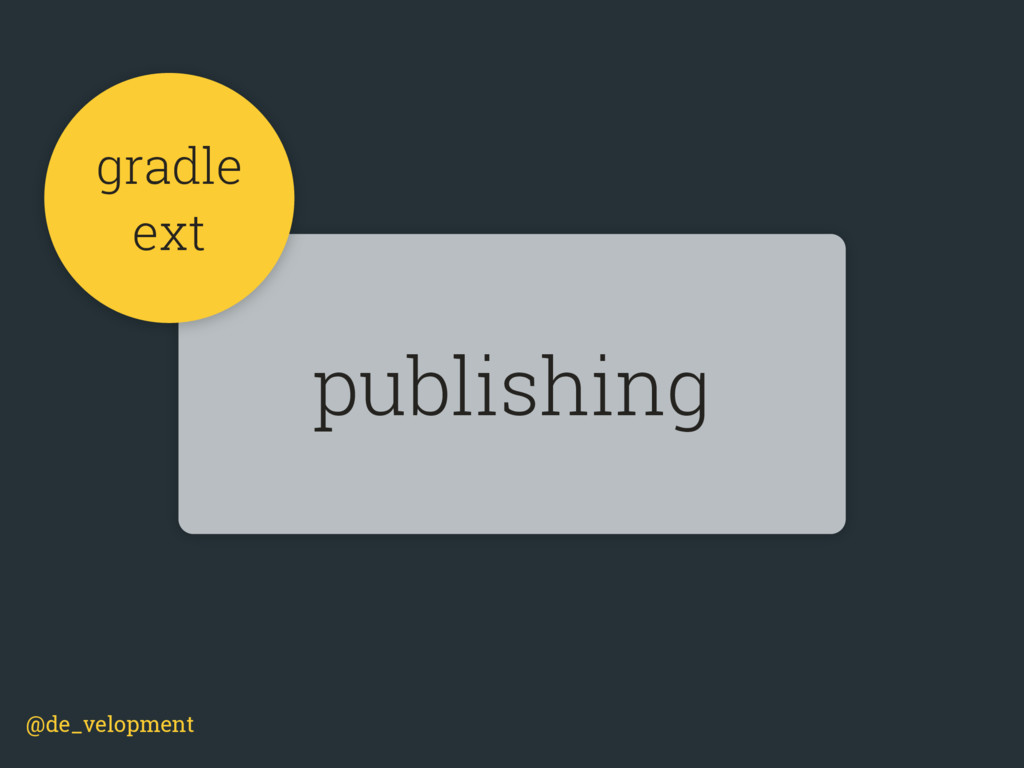 @de_velopment publishing gradle ext