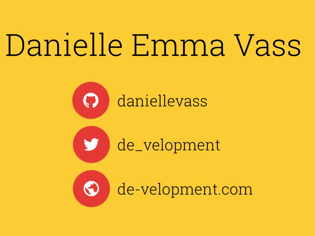 """Danielle Emma Vass ! """" ( daniellevass de_velopm..."""