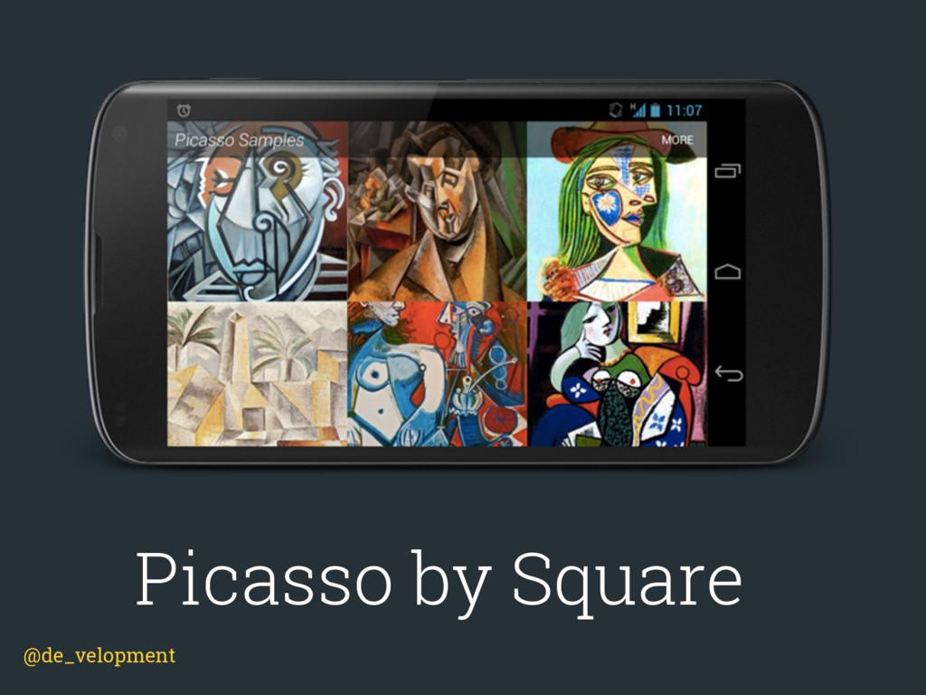Picasso by Square @de_velopment