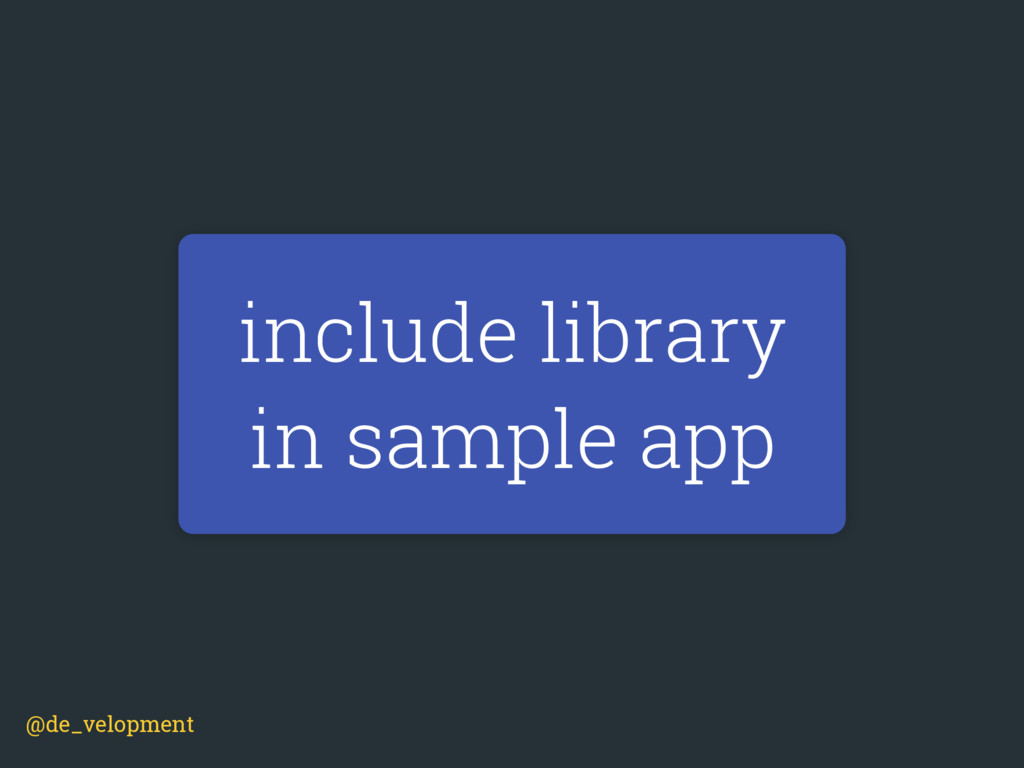 include library in sample app @de_velopment