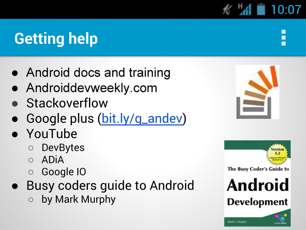Getting help ● Android docs and training ● Andr...