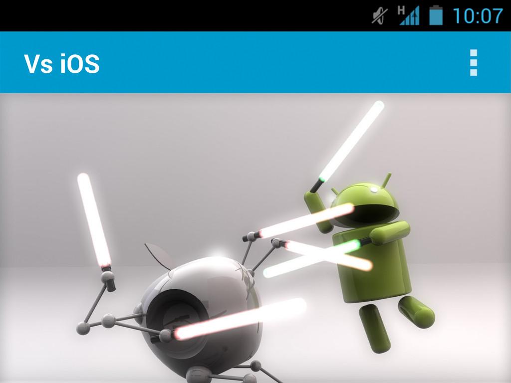 Vs iOS
