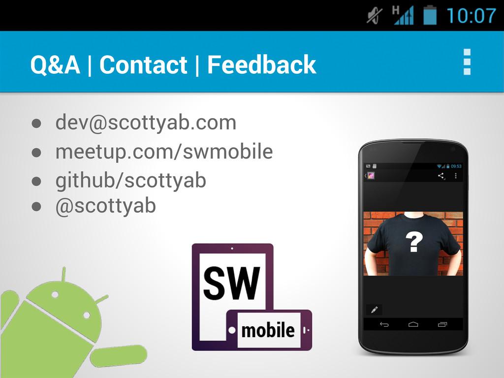 Q&A | Contact | Feedback ● dev@scottyab.com ● m...