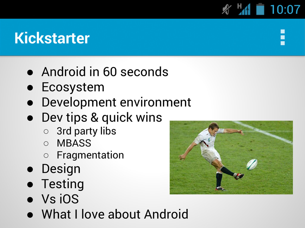 Kickstarter ● Android in 60 seconds ● Ecosystem...