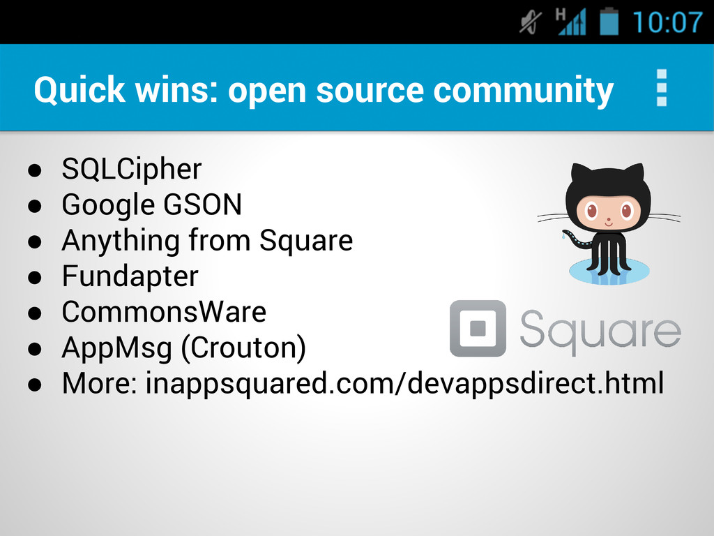 Quick wins: open source community ● SQLCipher ●...
