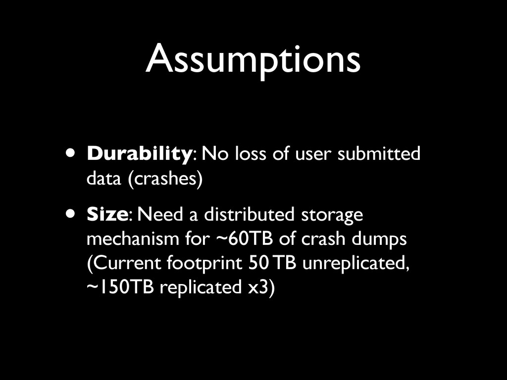 Assumptions • Durability: No loss of user submi...