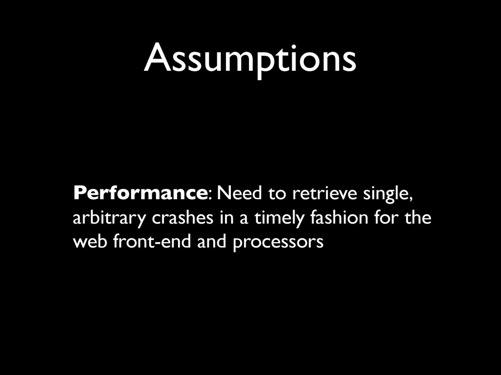 Assumptions Performance: Need to retrieve singl...