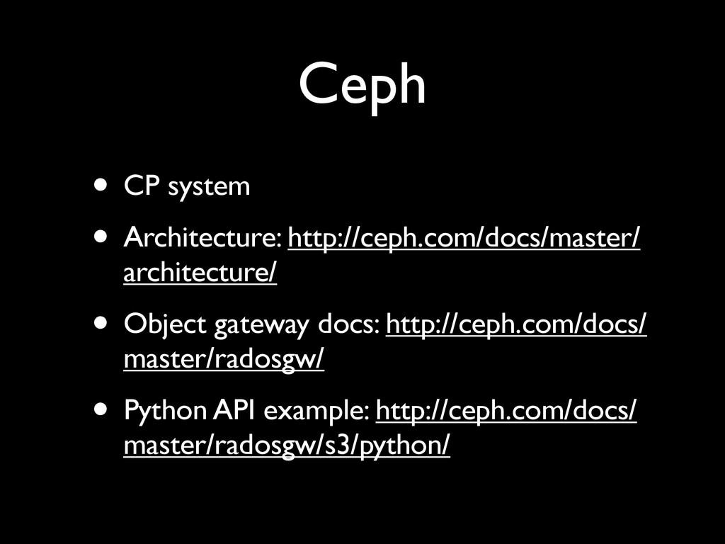 Ceph • CP system • Architecture: http://ceph.co...