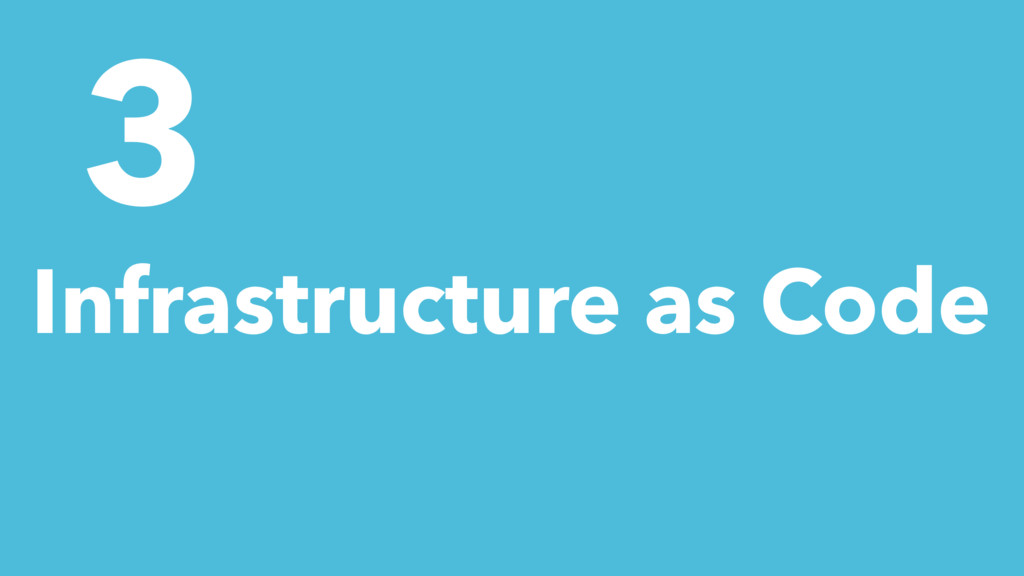 3 Infrastructure as Code