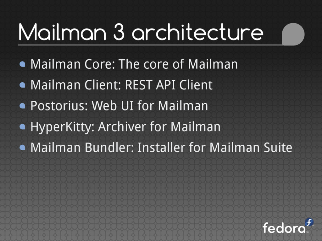 Mailman Core: The core of Mailman Mailman Clien...