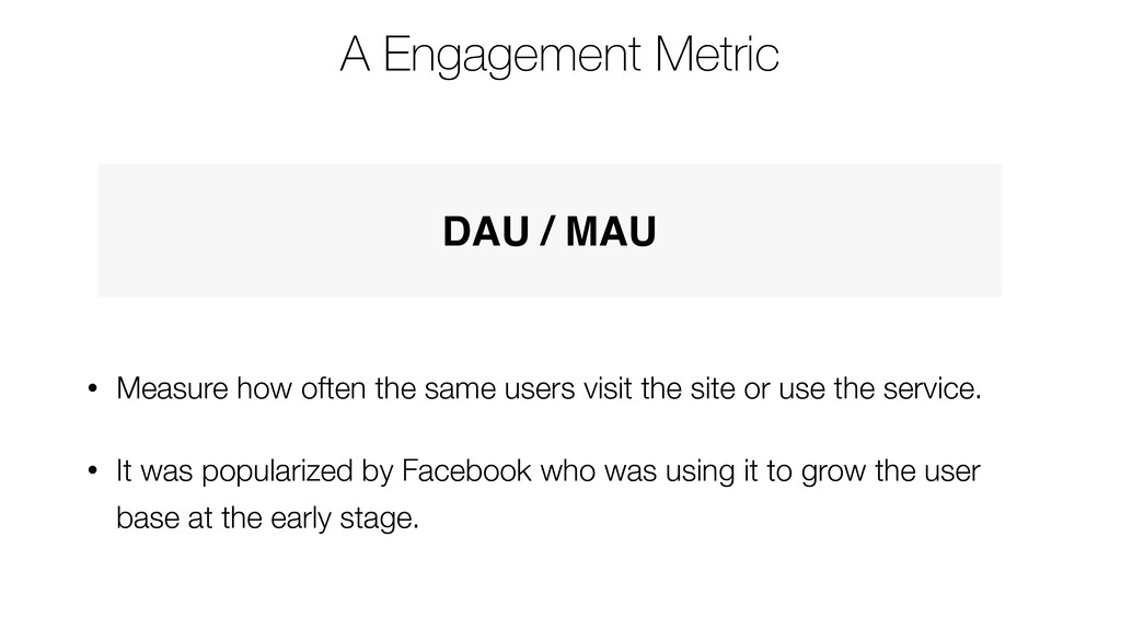 A Engagement Metric • Measure how often the sam...