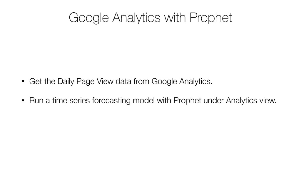 Google Analytics with Prophet • Get the Daily P...